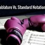 Tablature Vs. Standard Notation