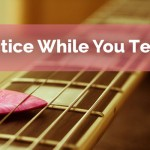 Practice While You're Teaching Guitar