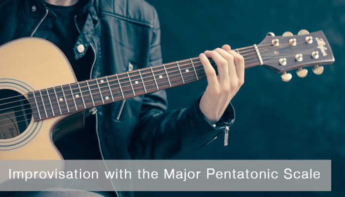 Guitar Improvisation with the Major Pentatonic Scale